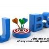 Jobs are at the core of any economic growth.