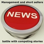 Management and short sellers battle with competing stories